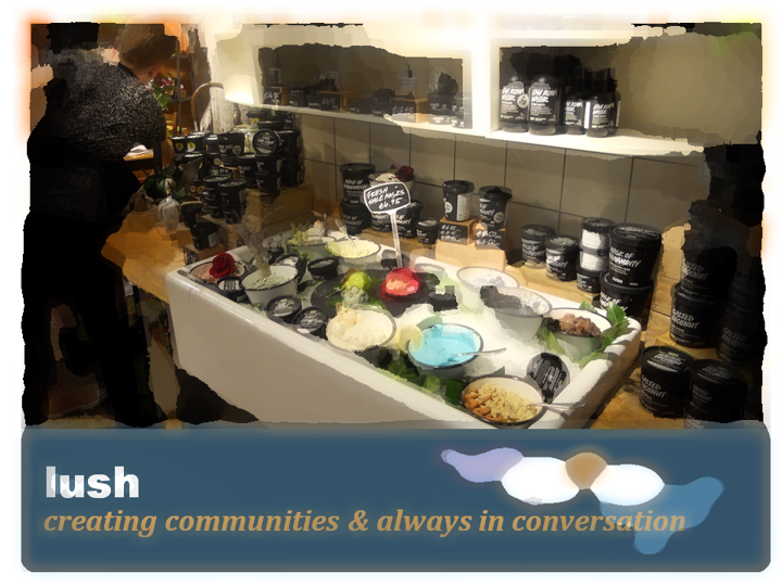lush-creating-communities-always-in-conversation