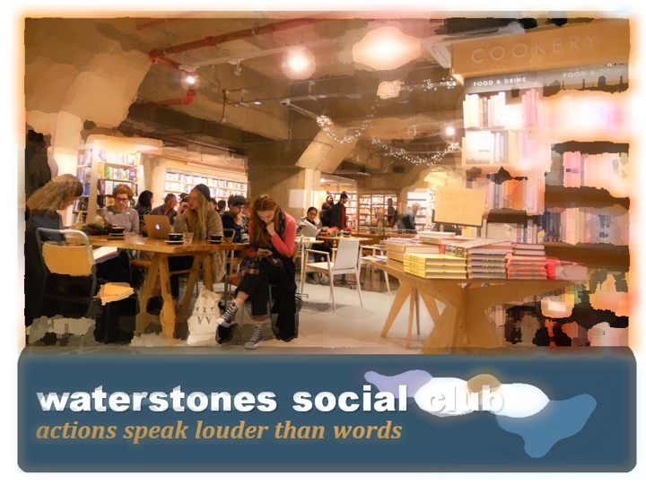waterstones-social-club-actions-speak-louder-than-words